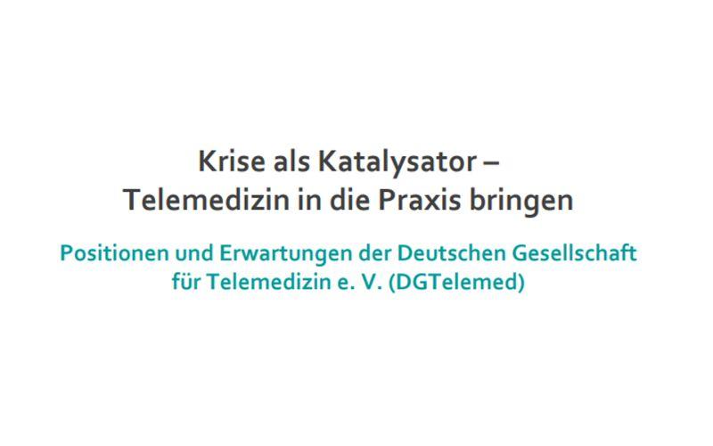 DGTelemed veröffentlicht Whitepaper: Krise als Katalysator – Telemedizin in die Praxis bringen